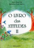 Livro - O Livro das Atitudes II