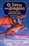 Livro - O livro para dragões: Como deixar seu humano mais esperto - Volume 2