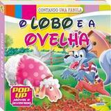 Livro O Lobo E A Ovelha Pop-up Mvel E Divertido Todolivro