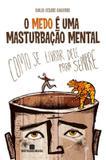Livro - O medo é uma masturbação mental