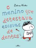Livro - O menino que detestava escovas de dentes