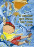 Livro - O menino que levou o mar para o avô