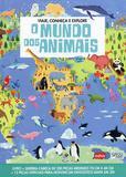 Livro - O mundo dos animais : Viaje, conheça e explore