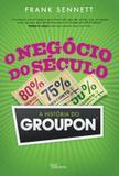 Livro - O negócio do século: A história do Groupon - A história do Groupon