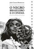 Livro - O Negro Brasileiro E O Cinema
