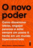 Livro - O novo poder - Como disseminar ideias, engajar pessoas e estar sempre um passo à frente em um mundo hiperconectado