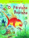 Livro - O peixinho bobinho