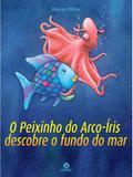Livro - O peixinho do arco-íris descobre o fundo do mar