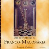 Livro - O Pequeno Livro da Franco Maçonaria