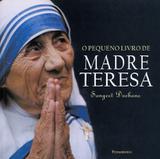 Livro - O Pequeno Livro de Madre Teresa