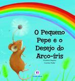 Livro - O pequeno Pepe e o desejo do arco-iris