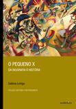 Livro - O pequeno X - Da biografia à história