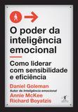 Livro - O poder da inteligência emocional - Como liderar com sensibilidade e eficiência