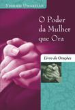 Livro - O poder da mulher que ora - Livro de orações