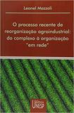 Livro - O processo recente de reorganização agroindustrial