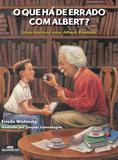 Livro - O Que Há de Errado com Albert? - Uma História com Albert Einstein