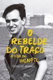 Livro - O rebelde do traço: A vida de Henfil