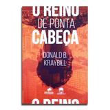 Livro O Reino De Ponta Cabeça  Donald B. Karaybill - Editora jesus copy