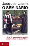 Livro - O Seminário, livro 11 - Os quatro conceitos fundamentais da psicanálise