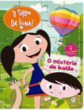 Livro - O Show da Luna - O mistério do balão