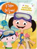 Livro - O Show da Luna - Uma aventura submarina