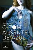 Livro - O tom ausente de azul: uma aventura filosófica - Uma aventura filosófica