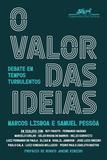 Livro - O valor das ideias - Debate em tempos turbulentos