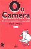 Livro - On camera - o curso de produção de filme e vídeo da BBC