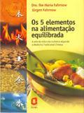 Livro - Os cinco elementos na alimentação equilibrada