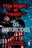 Livro - Os distorcidos - (Série Five nights at Freddy's vol. 2)
