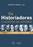 Livro - Os Historiadores - Clássicos da história vol. 1