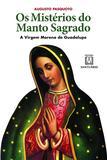 Livro - Os mistérios do manto sagrado - A virgem morena de Guadalupe