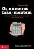 Livro - Os números (não) mentem - como a matemática pode ser usada para enganar você