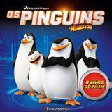 Livro - Os Pinguins De Madagascar - O Livro Do Filme (Dreamworks)
