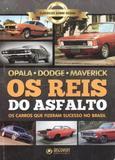 Livro Os Reis do Asfalto - Opala Dodge Maverick Ed. 1 - Abril