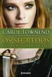 Livro - Os segredos dos olhos de Lady Clare