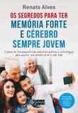 Livro - Os segredos para ter memória forte e cérebro sempre jovem - O plano de treinamento com exercícios práticos e estratégias para manter seu cérebro ativo a vida toda