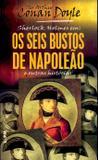 Livro - Os seis bustos de Napoleão e outras histórias