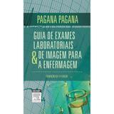 Livro - Pagana - Guia de Exames Laboratoriais e de Imagem para a Enfermagem - Eksevier