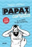 Livro - Papai comédia - Da descoberta ao parto humanizado