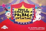 Livro - Pare o circo que o palhaço entortou - Editora viseu