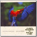Livro - Parques Nacionais Da America Latina - Em Portugues - Parques nacionais walter behr