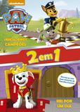 Livro - Patrulha Canina - Verdadeiros campeões - Rei por um dia