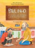 Livro - Paulinho, o menino que escreveu uma nova história