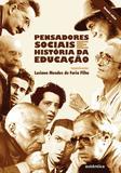 Livro - Pensadores sociais e história da educação