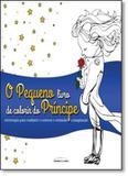 Livro - Pequeno principe para colorir, o - Unl - universo dos livros