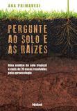 Livro - Pergunte ao solo e às raízes