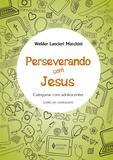 Livro - Perseverando com Jesus - Catequista