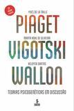 Livro - Piaget, Vigotski, Wallon - Teorias psicogenéticas em discussão