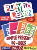 Livro - Play To Learn - Jogo De Cartas - Simple Present Do-does - Ptl - play to learn
